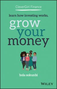 Clever Girl Finance – Learn How Investing Works, Grow Your Money by Bola Sokunbi