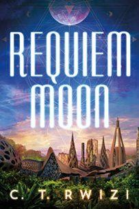 Requiem Moon (Scarlet Odyssey 2) by C.T. Rwizi