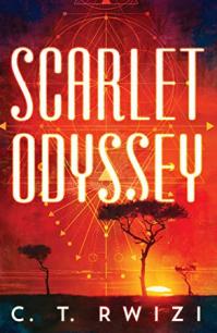 Scarlet Odyssey (Scarlet Odyssey 1) by C.T. Rwizi