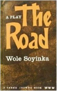The Road by Wole Soyinka