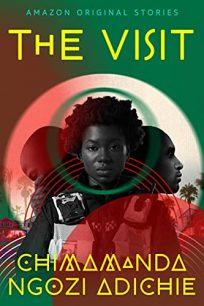 The Visit by Chimamanda Ngozi Adichie